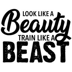 Look like a beauty train like a beast - work out t-shirt