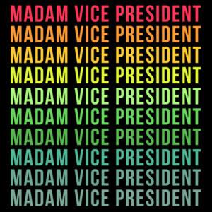 Madam Vice President Colored T-Shirt