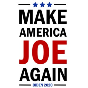 Make America Joe Again - Joe Biden 2020 - 2020 Election T-Shirt
