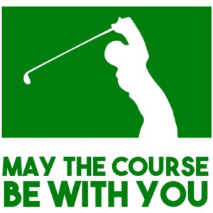 May the course be with you - Golf T-Shirt
