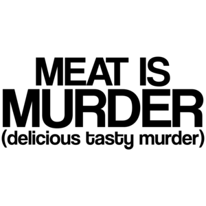 Meat Is Murder Tasty Tasty Murder Funny Shirt