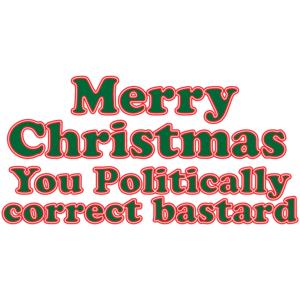 Merry Christmas, You Politically Correct Bastard T-shirt
