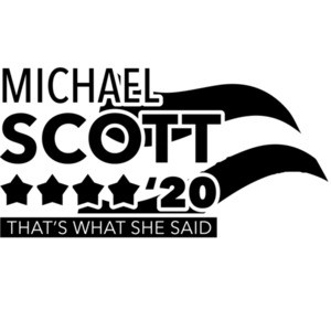 Michael Scott 2020 - That's what she said - 2020 Election T-Shirt
