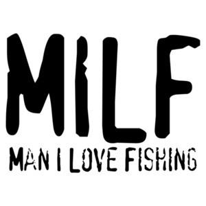MILF - Man I Love Fishing Shirt