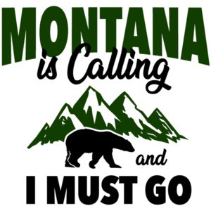 Montana is calling and I must go - Montana T-Shirt