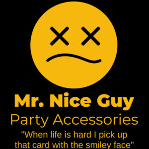 Mr. Nice Guy - Party Accessories - When life is hard I pick up that card with the smiley face - Half Baked - 90's T-Shirt