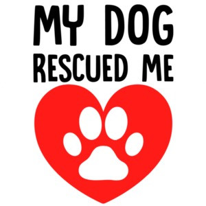 My dog rescued me - funny dog lover t-shirt