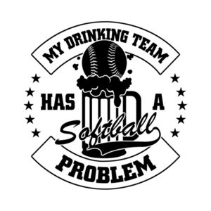 My Drinking Team Has A Softball Problem T-Shirt