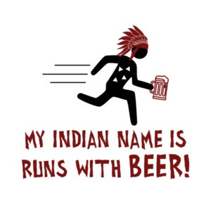 My indian name is runs with beer - funny drinking beer t-shirt