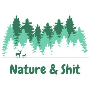 Nature and Shit - Funny nature camping t-shirt