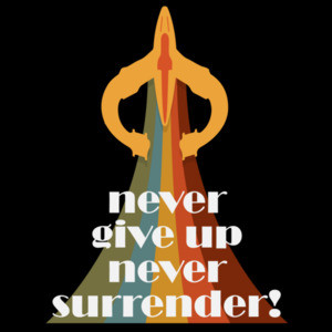 Never giver up - Never Surrender! - Galaxy Quest - 90's T-Shirt