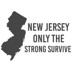 New Jersey only the strong survive - New Jersey T-shirt