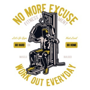 No More Excuse Go Hard Or Go Home Work Out Every Day Exercise T-Shirt