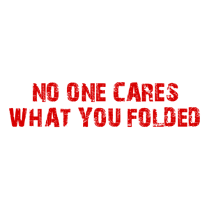 NO ONE CARES WHAT YOU FOLDED Funny Poker T-Shirt