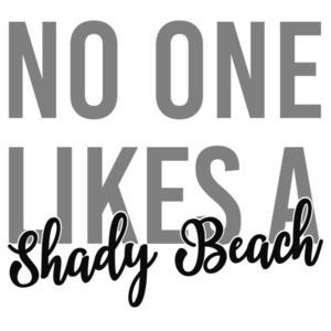No one likes a shady beach - funny t-shirt