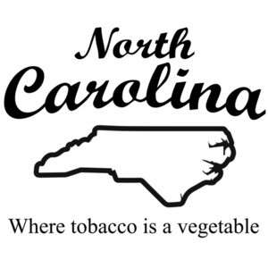 North Carolina - Where tobacco is a vegetable - North Carolina T-Shirt