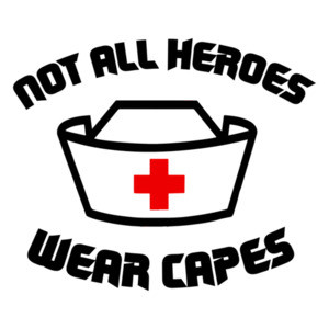 Not All Heroes Wear Capes - Nurse Shirt