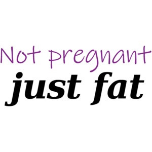 Not pregnant - just fat t-shirt