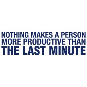 Nothing Makes a Person More Productive Than The Last Minute Shirt