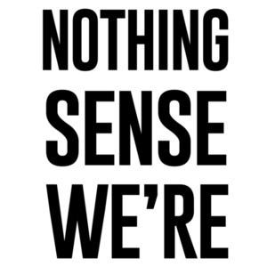 """Nothing Makes Sense"" - Nothing Makes Sense when we're apart - Couple's T-Shirt"