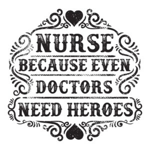 Nurse Because Even Doctors Need Heroes T-Shirt