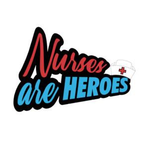 Nurses Are Heroes Nurse Shirt
