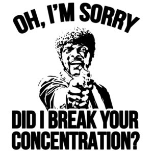 Oh, I'm sorry did I break your concentration. Samuel L. Jackson - Jules Winnfield - Pulp Fiction 90's T-Shirt