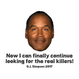 OJ Simpson Paroled Shirt Continue Looking For Real Killers Tee