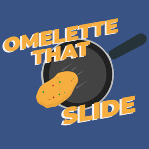 Omelette That Slide - Funny Pun T-Shirt