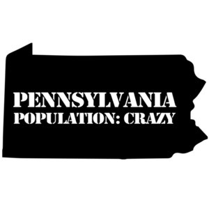 Pennsylvania - Population: Crazy - Pennsylvania T-Shirt