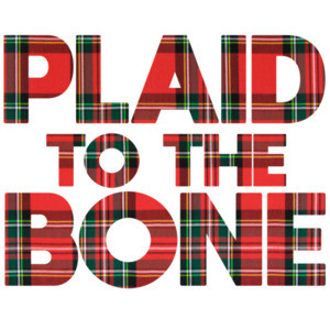 Plaid To The Bone - Funny T-Shirt