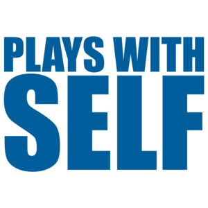 Plays With Self T-Shirt
