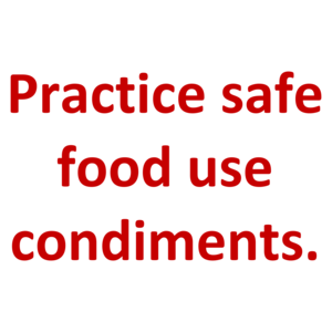 Practice safe food use condiments. Shirt