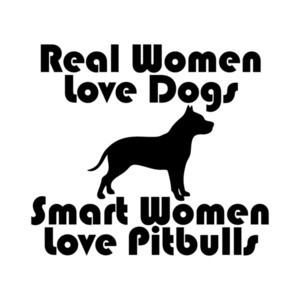 Real Women Love Dogs Smart Women Love Pitbulls T-Shirt