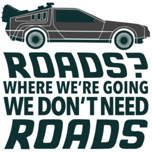 Roads? Where we're going we don't need roads - Back to the future t-shirt - 80's t-shirt
