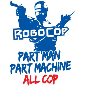 Robocop Part Man Part Machine All Cop T-shirt