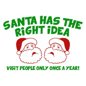 Santa Has The Right Idea T-Shirt