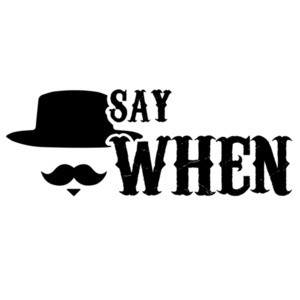Say When - Tombstone - 90's T-Shirt