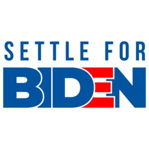 Settle For Biden - 2020 Election T-Shirt