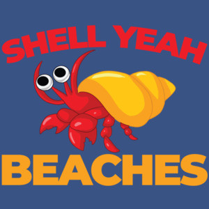 Shell yeah beaches - funny pun t-shirt