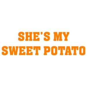 She's my sweet potato. Funny Couple's T-shirt