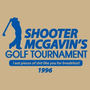 Shooter Mcgavin's Golf Tournament T-shirt