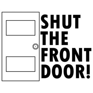 Shut The Front Door Funny Shirt