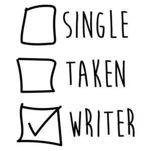 Single Taken Writer - Funny Writer T-Shirt