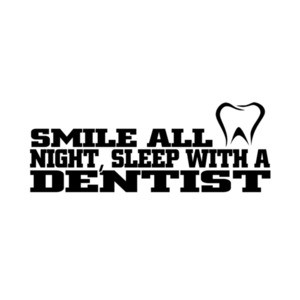 Smile All Night Sleep With A Dentist T-Shirt