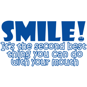 Smile Its The 2nd Best Thing You Can Do With Your Mouth Shirt