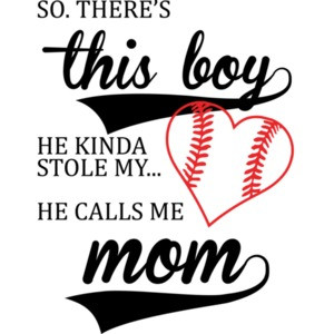 So. There's This Boy. He Kinda Stole My Heart. He Calls Me Mom Cute Shirt