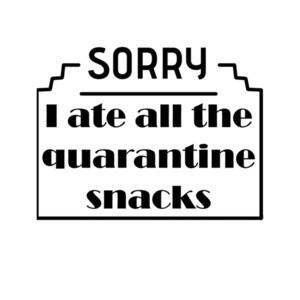 Sorry I Ate All The Quarantine Snacks Funny Coronavirus, Quarantine Shirt