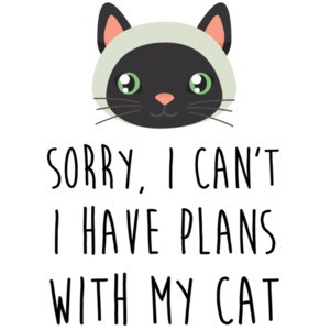 Sorry, I can't I have plans with my cat - funny cat t-shirt