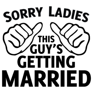 Sorry Ladies This Guy's Getting Married Shirt